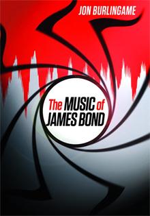 The Music of James Bond by John Burlingame